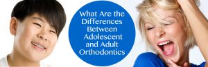 What Are the Differences Between Adolescent and Adult Orthodontics in Poway CA?
